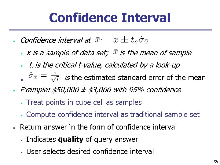 Confidence Interval § Confidence interval at § § n § : x is a