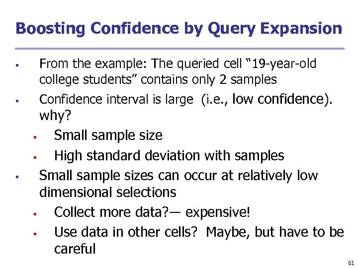 Boosting Confidence by Query Expansion § § § From the example: The queried cell