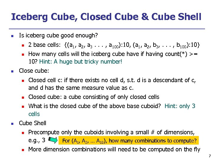 Iceberg Cube, Closed Cube & Cube Shell n Is iceberg cube good enough? n