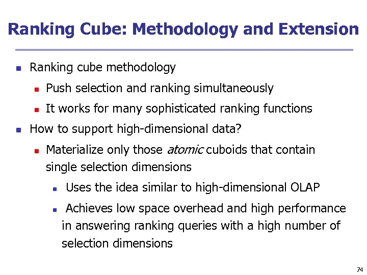 Ranking Cube: Methodology and Extension n Ranking cube methodology n n n Push selection