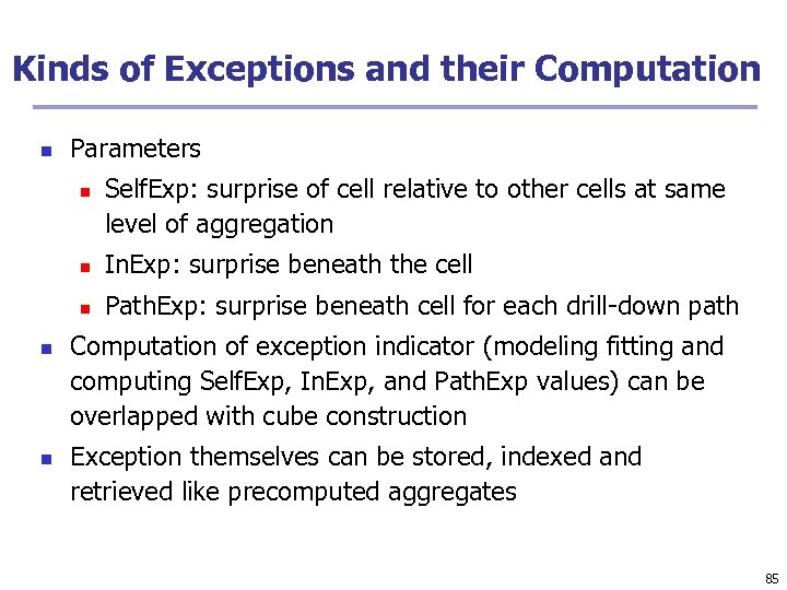 Kinds of Exceptions and their Computation n Parameters n Self. Exp: surprise of cell