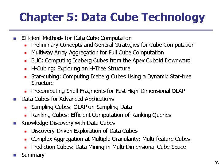 Chapter 5: Data Cube Technology n n Efficient Methods for Data Cube Computation n