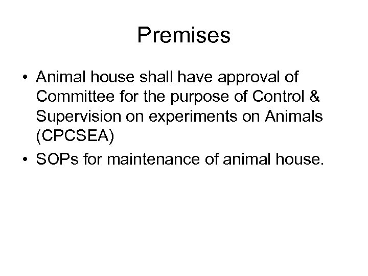 Premises • Animal house shall have approval of Committee for the purpose of Control
