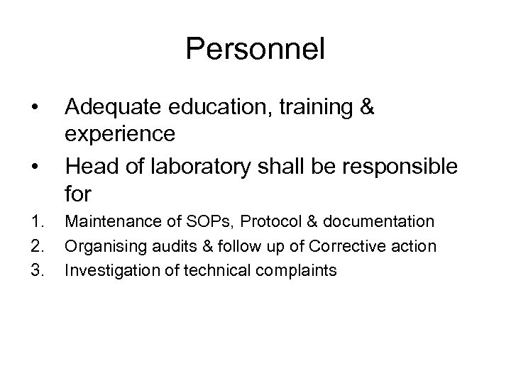 Personnel • • 1. 2. 3. Adequate education, training & experience Head of laboratory