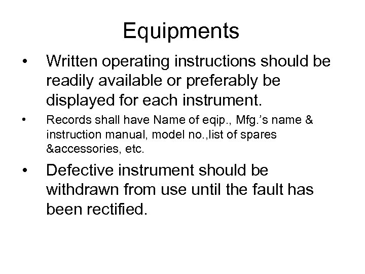 Equipments • Written operating instructions should be readily available or preferably be displayed for