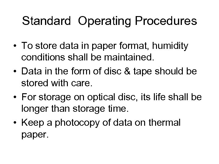 Standard Operating Procedures • To store data in paper format, humidity conditions shall be
