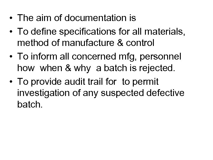 • The aim of documentation is • To define specifications for all materials,