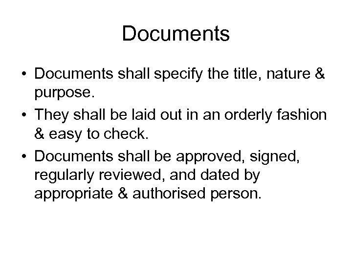 Documents • Documents shall specify the title, nature & purpose. • They shall be