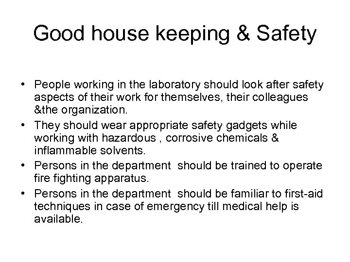 Good house keeping & Safety • People working in the laboratory should look after