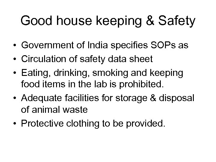 Good house keeping & Safety • Government of India specifies SOPs as • Circulation
