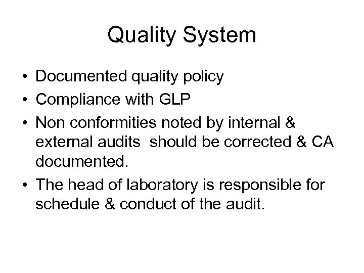 Quality System • Documented quality policy • Compliance with GLP • Non conformities noted