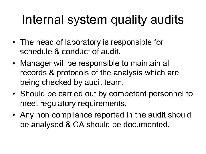 Internal system quality audits • The head of laboratory is responsible for schedule &