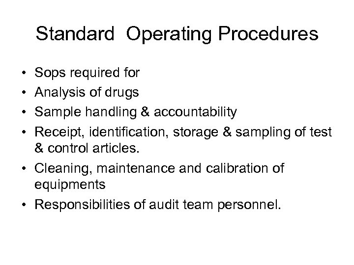 Standard Operating Procedures • • Sops required for Analysis of drugs Sample handling &
