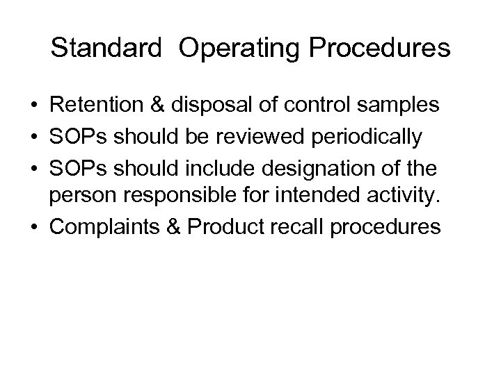 Standard Operating Procedures • Retention & disposal of control samples • SOPs should be