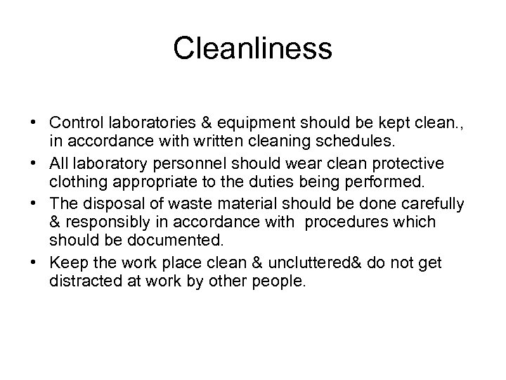 Cleanliness • Control laboratories & equipment should be kept clean. , in accordance with