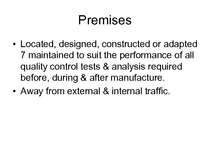 Premises • Located, designed, constructed or adapted 7 maintained to suit the performance of