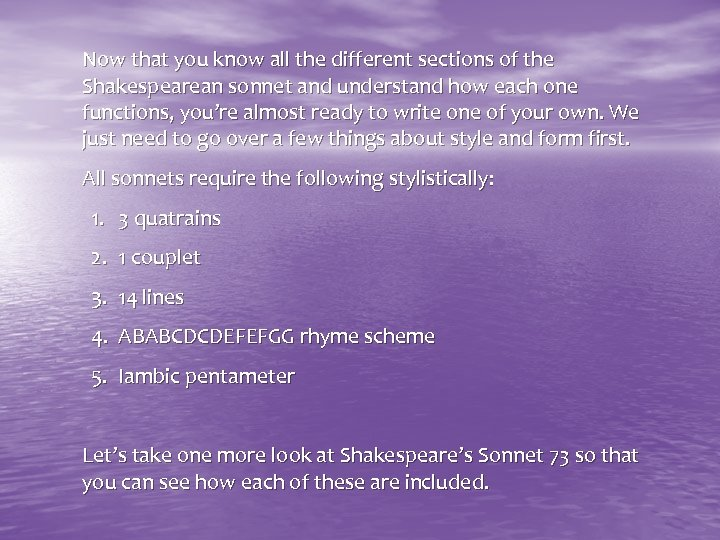 Now that you know all the different sections of the Shakespearean sonnet and understand