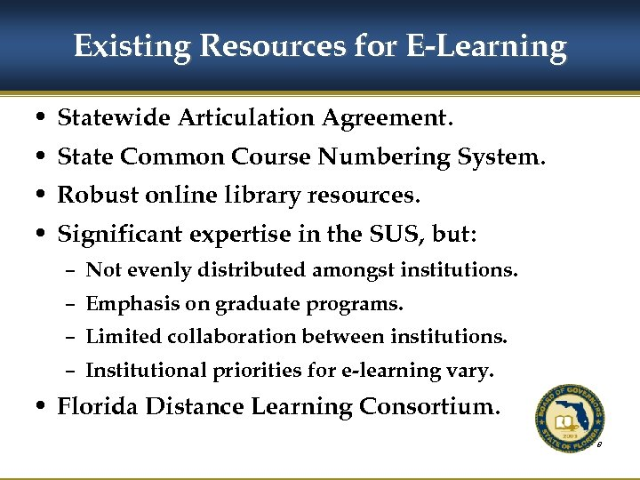 Existing Resources for E-Learning • Statewide Articulation Agreement. • State Common Course Numbering System.