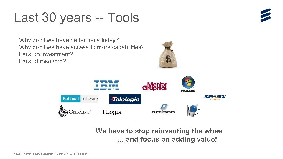 Last 30 years -- Tools Why don't we have better tools today? Why don't