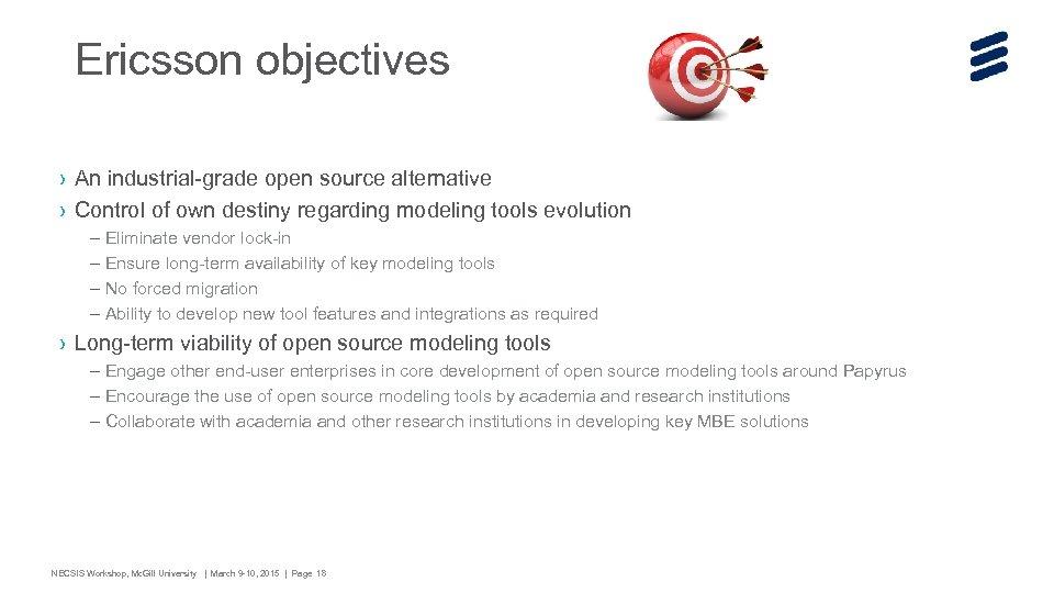 Ericsson objectives › An industrial-grade open source alternative › Control of own destiny regarding