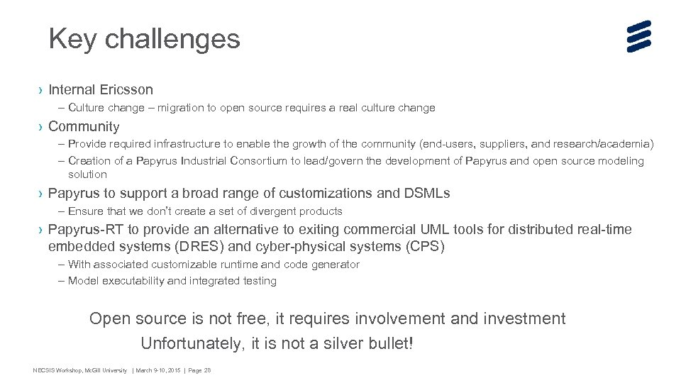 Key challenges › Internal Ericsson – Culture change – migration to open source requires