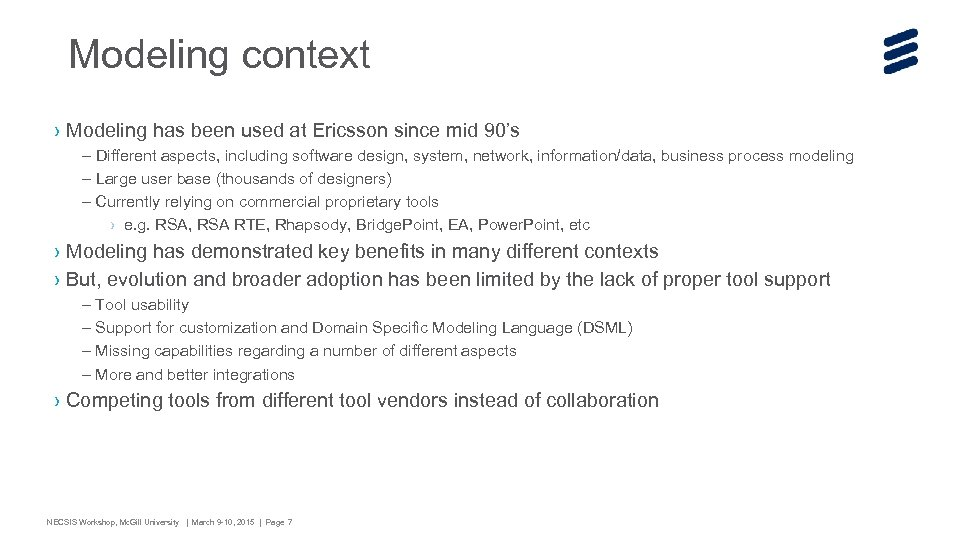 Modeling context › Modeling has been used at Ericsson since mid 90's – Different