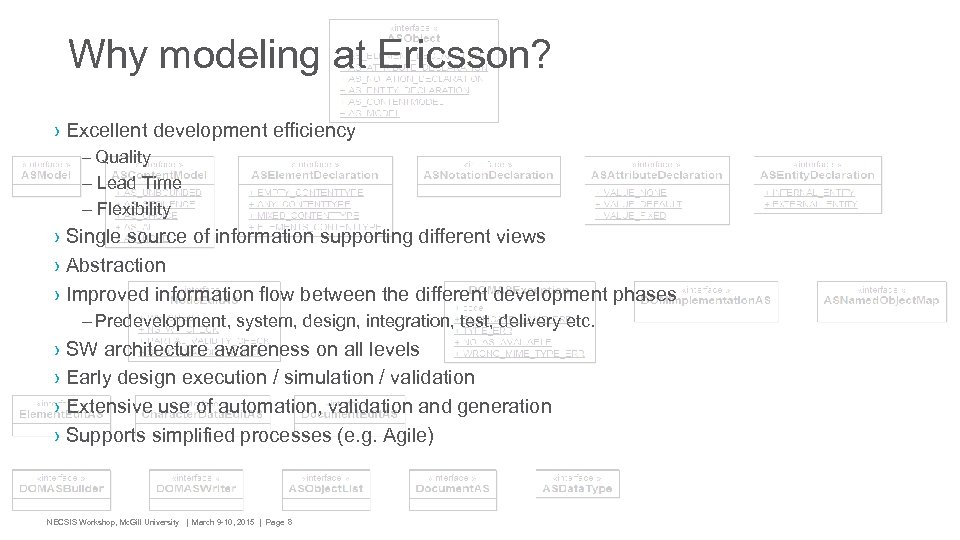 Why modeling at Ericsson? › Excellent development efficiency – Quality – Lead Time –
