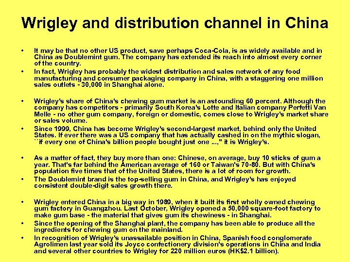 Wrigley and distribution channel in China • • • It may be that no