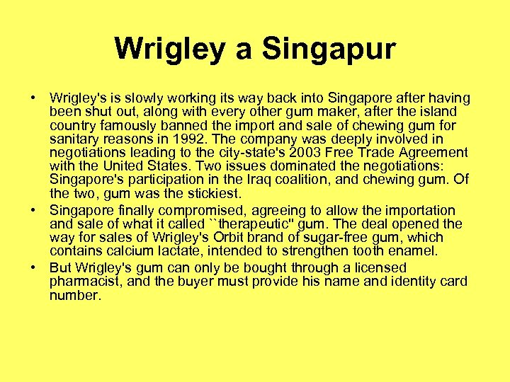 Wrigley a Singapur • Wrigley's is slowly working its way back into Singapore after