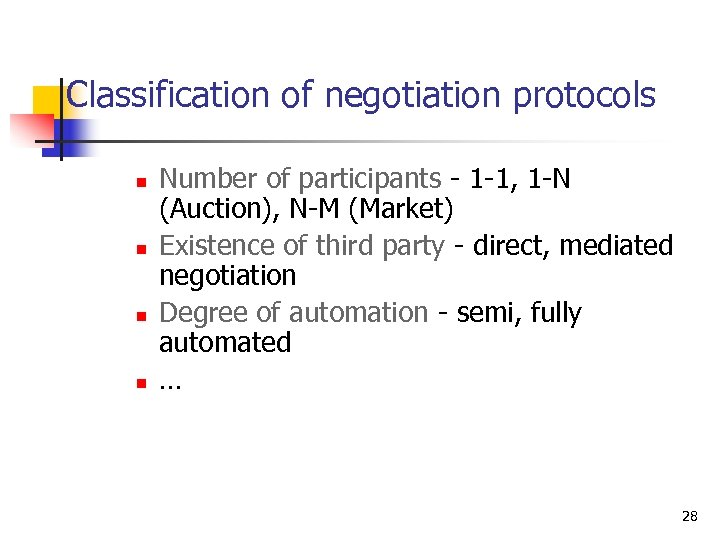 Classification of negotiation protocols n n Number of participants - 1 -1, 1 -N