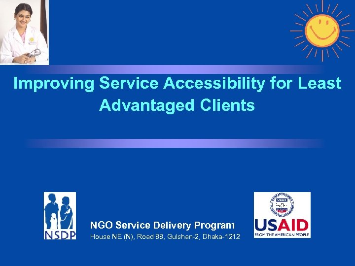 Improving Service Accessibility for Least Advantaged Clients NGO Service Delivery Program House NE (N),