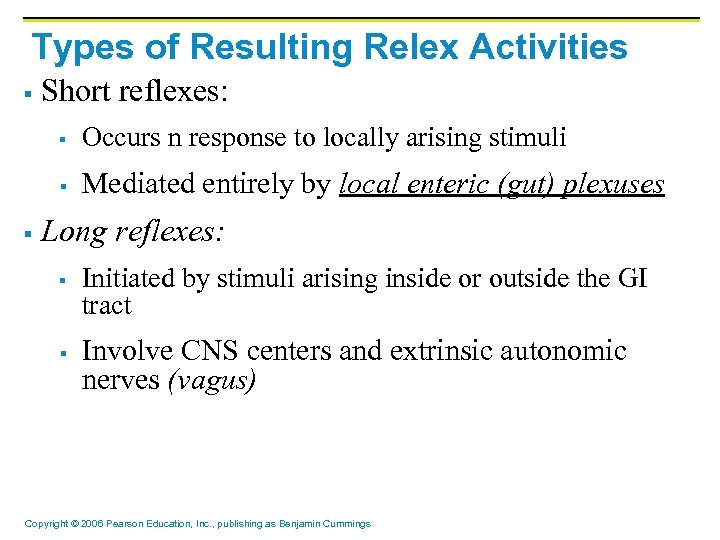 Types of Resulting Relex Activities § Short reflexes: § § § Occurs n response