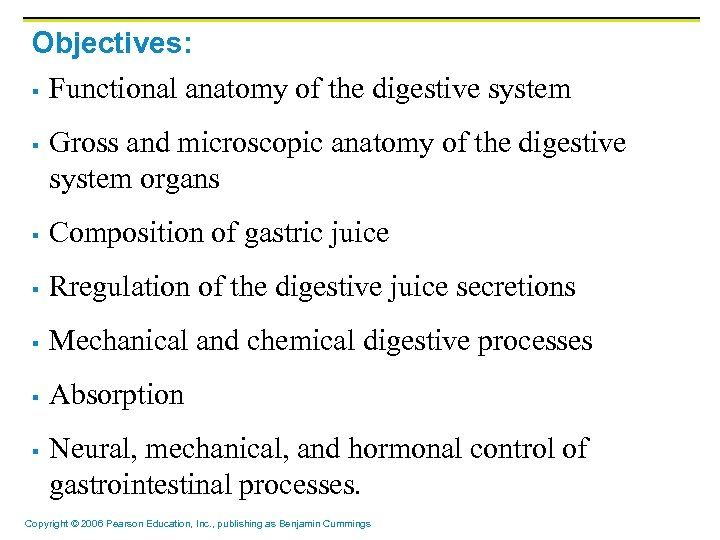 Objectives: § Functional anatomy of the digestive system § Gross and microscopic anatomy of