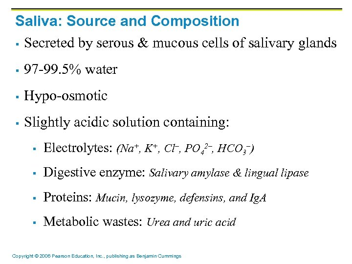 Saliva: Source and Composition § Secreted by serous & mucous cells of salivary glands