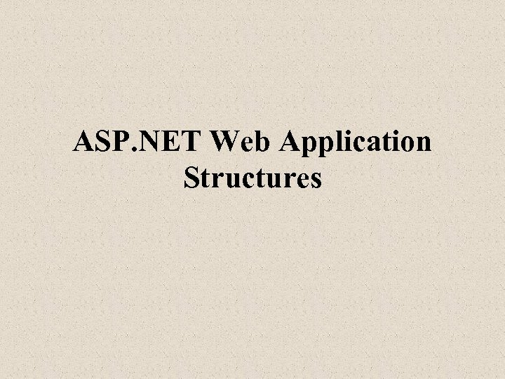 ASP. NET Web Application Structures