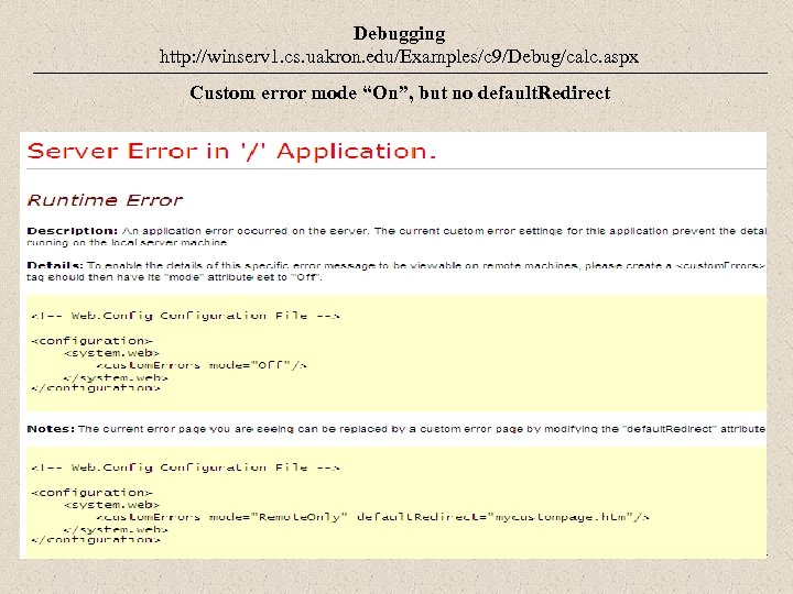 "Debugging http: //winserv 1. cs. uakron. edu/Examples/c 9/Debug/calc. aspx Custom error mode ""On"", but"