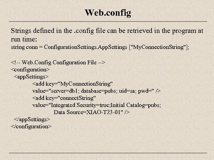 Web. config Strings defined in the. config file can be retrieved in the program