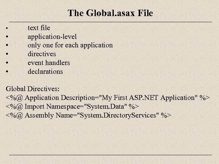 The Global. asax File • • • text file application-level only one for each
