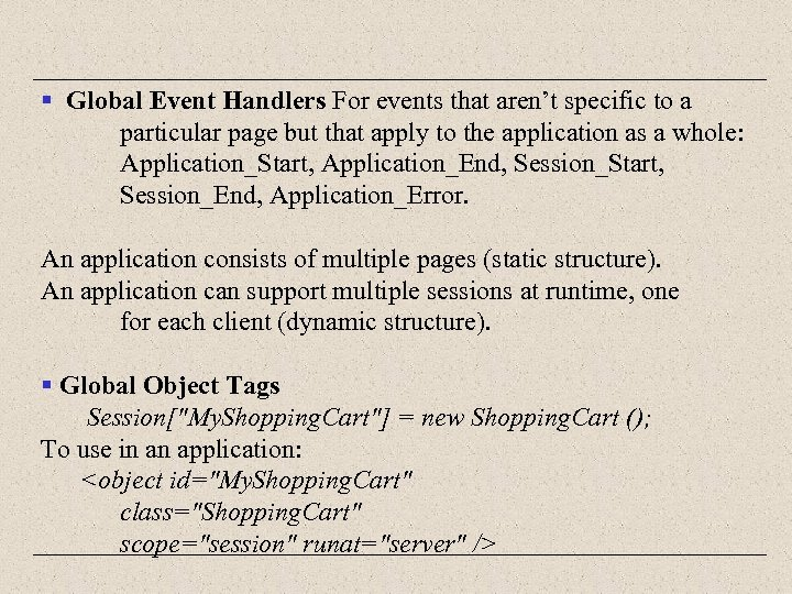 § Global Event Handlers For events that aren't specific to a particular page but