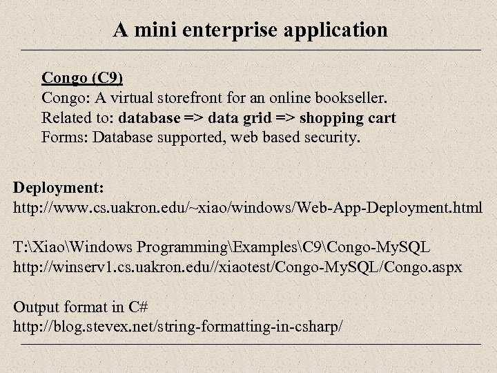 A mini enterprise application Congo (C 9) Congo: A virtual storefront for an online
