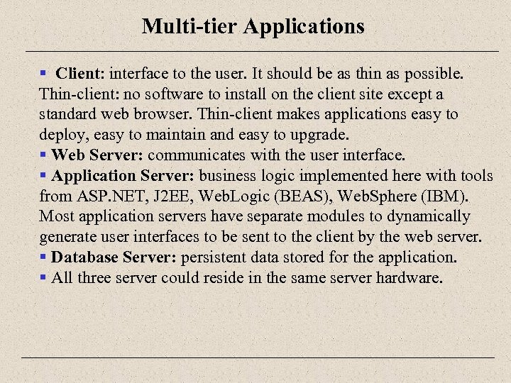 Multi-tier Applications § Client: interface to the user. It should be as thin as