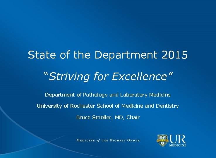 """State of the Department 2015 """"Striving for Excellence"""" Department of Pathology and Laboratory Medicine"""