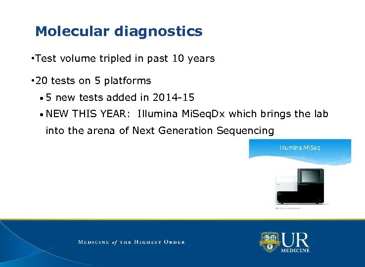 Molecular diagnostics • Test volume tripled in past 10 years • 20 tests on
