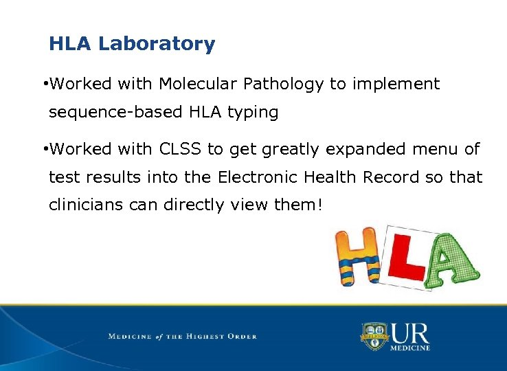 HLA Laboratory • Worked with Molecular Pathology to implement sequence-based HLA typing • Worked