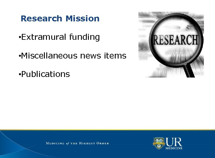 Research Mission • Extramural funding • Miscellaneous news items • Publications