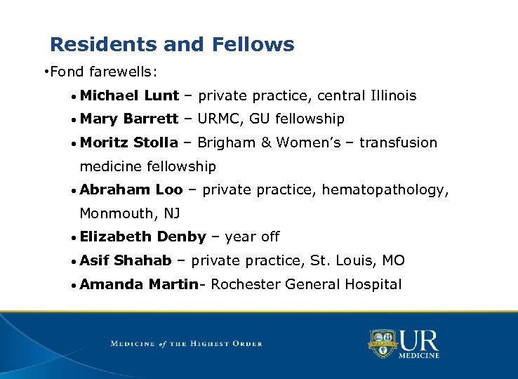 Residents and Fellows • Fond farewells: • Michael Lunt – private practice, central Illinois