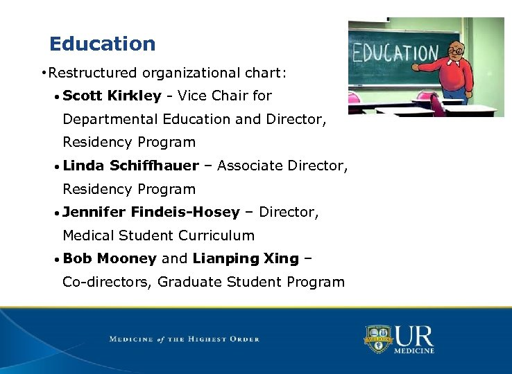 Education • Restructured organizational chart: • Scott Kirkley - Vice Chair for Departmental Education