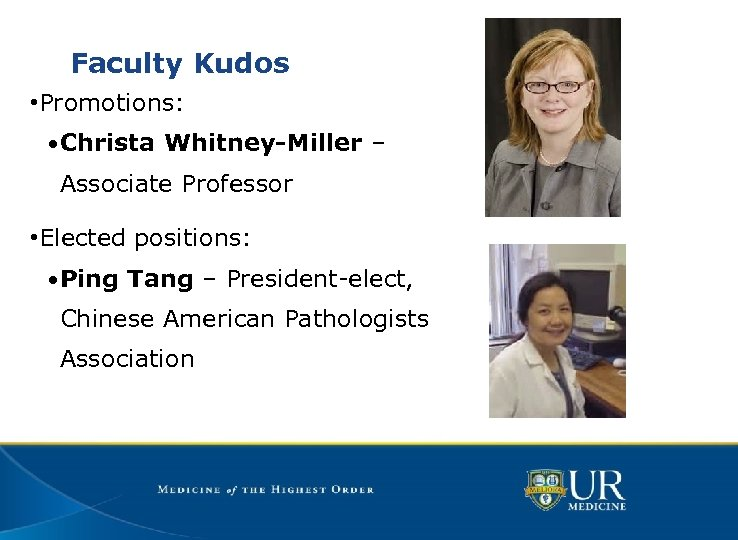 Faculty Kudos • Promotions: • Christa Whitney-Miller – Associate Professor • Elected positions: •