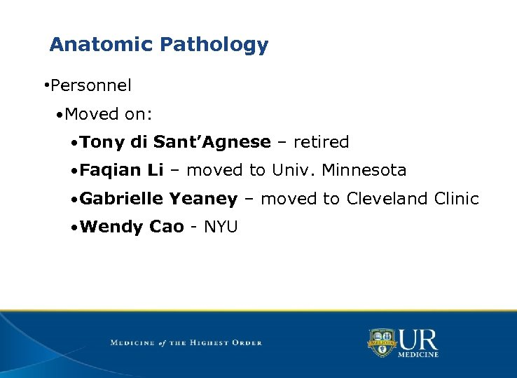 Anatomic Pathology • Personnel • Moved on: • Tony di Sant'Agnese – retired •