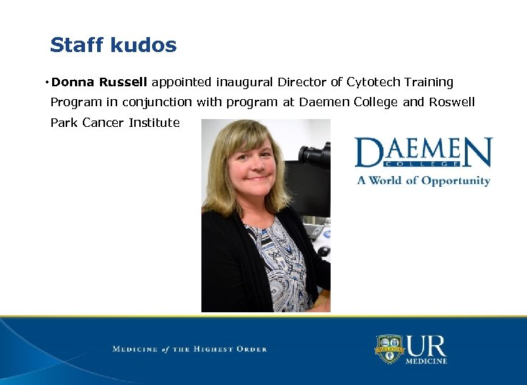 Staff kudos • Donna Russell appointed inaugural Director of Cytotech Training Program in conjunction
